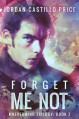 Forget Me Not - Jordan Castillo Price