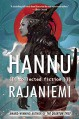 Hannu Rajaniemi: Collected Fiction - Hannu Rajaniemi