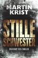 Stille Schwester: Der zweite Fall für Kommissar Henry Frei (Die Henry Frei-Thriller 2) - Martin Krist