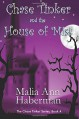 Chase Tinker and the House of Mist (The Chase Tinker Series, Book 4) (Volume 4) - Malia Ann Haberman