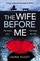 The Wife Before Me - Laura Elliot