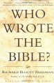Who Wrote the Bible? - Richard Elliott Friedman