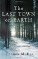 The Last Town on Earth - Thomas Mullen