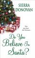 Do You Believe in Santa? - Sierra Donovan