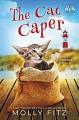 The Cat Caper (Pet Whisperer P.I. #5) - Molly Fitz