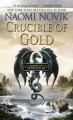 Crucible of Gold (Temeraire Series #7) - Naomi Novik