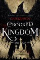 Crooked Kingdom: A Sequel to Six of Crows - Leigh Bardugo