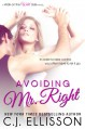 Avoiding Mr. Right - C.J. Ellisson