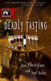 Deadly Tasting (The Winemaker Detective Series Book 4) - Jean-Pierre Alaux, Noël Balen