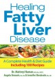 Healing Fatty Liver Disease: A Complete Health & Diet Guide, Including 100 Recipes - Maitreyi Raman, Angela Sirounis, Jennifer Shrubsole
