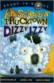 Dizzy Izzy - Jon Scieszka, David Shannon, Loren Long