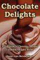 Chocolate Delights Cookbook, Volume I - Karen Jean Matsko Hood