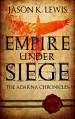 Empire under siege: The Adarna chronicles - Book 1 - Jason K. Lewis