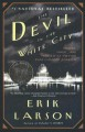 Devil in the White City Murder, Magic, And Madness at the Fair That Changed America - Erik Larson