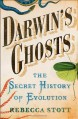 Darwin's Ghosts: The Secret History of Evolution - Rebecca Stott