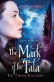 The Twelve Kingdoms: The Mark of the Tala - Jeffe Kennedy