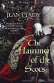 The Hammer of the Scots - Jean Plaidy