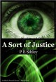 A Sort of Justice (A Mark Praed Novel) - P.E. Sibley