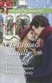 Christmas, Actually: The Christmas GiftThe Christmas WishThe Christmas Date - Anna Adams, Anna J. Stewart, Melinda Curtis