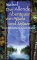 Die Abenteuer von Aguila und Jaguar: Drei Romane in einem Band: Die Stadt der wilden Götter, Im Reich des Goldenen Drachen, Im Bann der Masken (suhrkamp taschenbuch) - Isabel Allende
