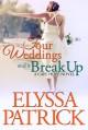 Four Weddings and a Break Up - Elyssa Patrick