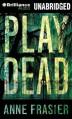 Play Dead - Anne Frasier, Natalie Ross
