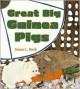 Great Big Guinea Pigs - Susan L. Roth