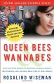 Queen Bees and Wannabes: Helping Your Daughter Survive Cliques, Gossip, Boyfriends, and the New Realities of Girl World - Rosalind Wiseman