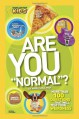 """Are You """"Normal""""?: Wild Questions That Will Test Your Weirdness (National Geographic Kids) - National Geographic"""