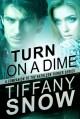 Turn on a Dime - Kade's Turn - Tiffany Snow