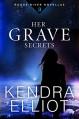 Her Grave Secrets (Rogue River Novella Book 3) - Kendra Elliot