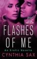 Flashes of Me: An Erotic Novella (Red Avon Impulse) - Cynthia Sax