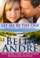 Let Me Be The One (The Sullivans, #6) - Bella Andre