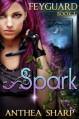 Spark (Feyland, #1) - Anthea Sharp