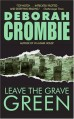 Leave the Grave Green - Deborah Crombie