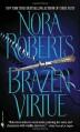 Brazen Virtue - Nora Roberts