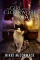 The Girl and the Clockwork Cat (Entangled Teen) - Nikki McCormack