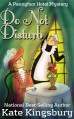 Do Not Disturb (Pennyfoot Hotel Mystery) - Kate Kingsbury