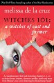 Witches 101: A Witches of East End Primer - Melissa de la Cruz