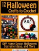 12 Halloween Crafts to Crochet: DIY Home Decor, Halloween Costume Ideas, and More - Prime Publishing
