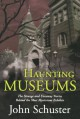 Haunting Museums - John Schuster