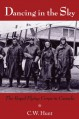 Dancing in the Sky: The Royal Flying Corps in Canada - C.W. Hunt
