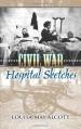 Civil War Hospital Sketches - Louisa May Alcott