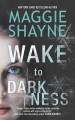 Wake to Darkness - Maggie Shayne