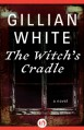 The Witch's Cradle - Gillian White