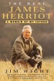 The Real James Herriot: A Memoir of My Father - James Wight, Jim Wight
