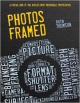 Photos Framed: A Fresh Look at the World's Most Memorable Photographs - David C Young, Ruth Thomson, Various