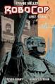 Robocop Vol.2: Last Stand Part 1 - Frank Miller, Steven Grant