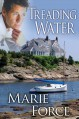 Treading Water (Treading Water Trilogy) - Marie Force