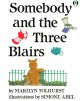 Somebody And The Three Blairs (Orchard Paperbacks) - Marilyn Tolhurst, Simone Abel